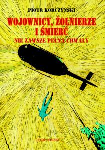 http://www.czterystronywydawnictwo.pl/piotr-korczynski-wojownicy-zolnierze-i-smierc/