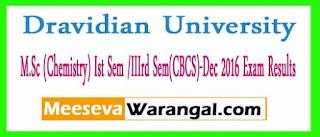 Dravidian University M.Sc (Chemistry) Ist Sem /IIIrd Sem(CBCS)-Dec 2016 Exam Results