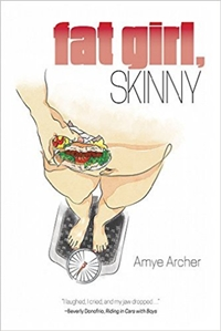 Fat Girl, Skinny (Amye Archer)