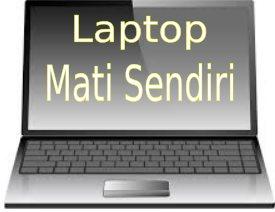7 Penyebab Kenapa Laptop Sering Mati Sendiri Saat Digunakan Dan Cara Mengatasinya