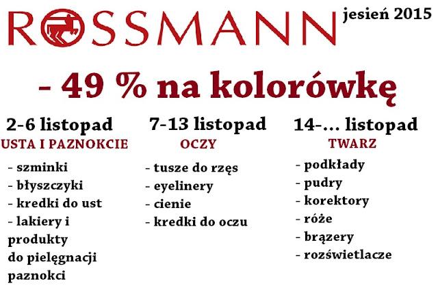 Promocja -49% w Rossmanie (listopad 2015). Na co warto zwrócić uwagę?