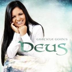 Baixar CD Deus - Graciela Gomes Grátis