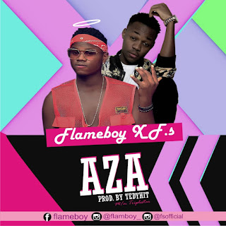 New Music: FlameBoy X F.S - Aza