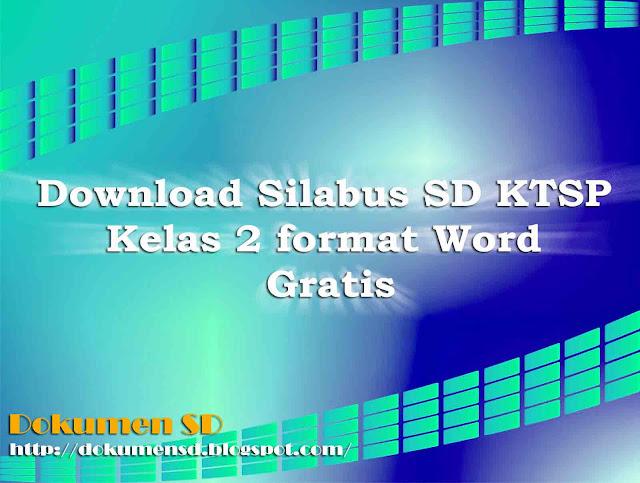 Download Silabus SD KTSP Kelas 2 Format Word Gratis