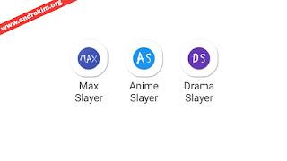 تحميل جميع تطبيقات Slayer للأندرويد / Anime Slayer , Drama Slayer , Max Slayer