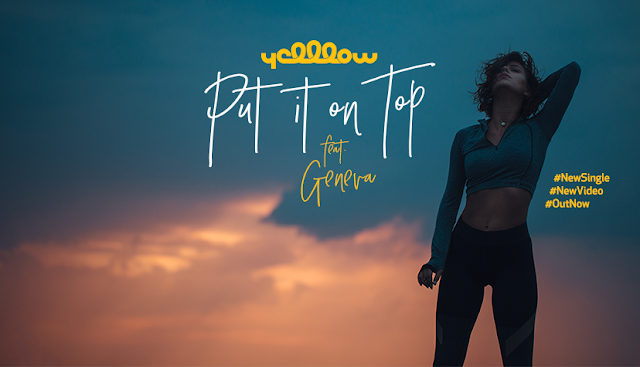 2016 YellLow Put It On Top feat Geneva melodie noua YellLow Put It On Top featuring Geneva piesa noua videoclip YellLow Put It On Top feat Geneva new single 2016 trupa YellLow - Put It On Top feat. Geneva new song 2016 melodii noi YellLow - Put It On Top feat. Geneva noul hit youtube official video YellLow - Put It On Top feat. Geneva