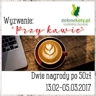 http://sklepzielonekoty.blogspot.com/2017/02/wyzwanie-przy-kawie.html