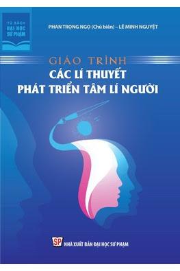 Các lý thuyết phát triển tâm lý con người - Phan Trọng Ngọ