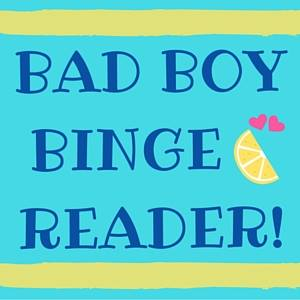 Bad Boy Binge Reader