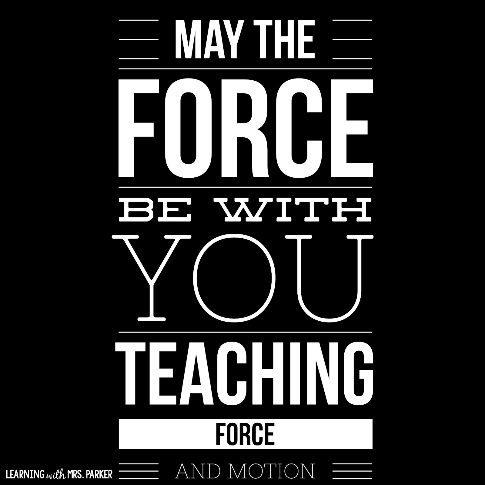 May The Force Be With You: Teaching Force And Motion