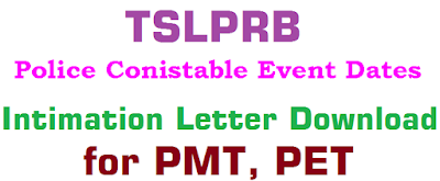 Download Telangana Police Constable Event Dates 2016 Information Letter TS Police PC Events Dates TSLPRB Police  Constable  Recruitment PMT, PET dates 2016, TS PCs Physical Measurement-Efficiency Tests Dates: TSLPRB SI Posts 2016 Intimation Letter for PMT, PET; TSLPRB SI Posts PMT, PET will  :TSLPRB SIs Recruitment PMT, PET Dates, Certificate verification dates, TSLPRB Physical Measurements Tests/Physical Efficiency Tests Dates for SIs Recruitment: Telangana State Level Police Recruitment Board has announced the SIs recruitment PMT/PET dates and certificates verification dates and it will be held from announce soon. The Preliminary Written Tests for the recruitment of PCs (Civil/AR/SAR/TSSP) in Police department, PCs (Men) in SPF Department and SFO in TS Disaster Response and Fire Services department and SCT SIs (Communications/PTO) was completed and the results were declared.Police Jobs through State Level Police Recruitment Board on the rank of Constable Civil , AR, Battalions and SI vacancies all over   Telangana 9058 posts are filling soon with Police Recruitment Board District Wise Telangana Police Jobs Vacancies  Telangana police job notification 2016 Civil AR Battalion Posts Adilabad Karmnagar Warangal Khamam Mahaboobnagar Nalgonda Cyberabad Rangareddy Hyderabad Medak Nizamabad Posts 1st 4th 7th Battlins Telangana Police Constable Event Dates 2016 Information Letter Telangana Police Constable Event Dates 2016 Information Letter Telangana Police Constable Event Dates 2016 Information L