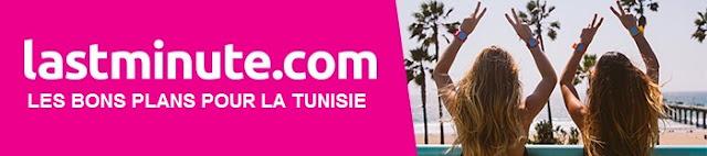 Les Bon Plan lastminute Pour la Tunisie
