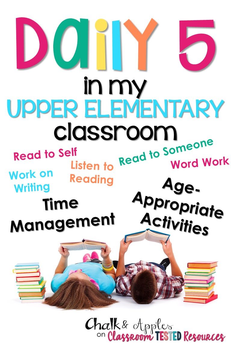 Daily 5 In My Upper Elementary Classroom Classroom Tested Resources