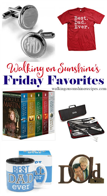 This week's Walking on Sunshine's Friday Favorites is all about dads!  Here is a great list of gift ideas perfect for the dad in your life.