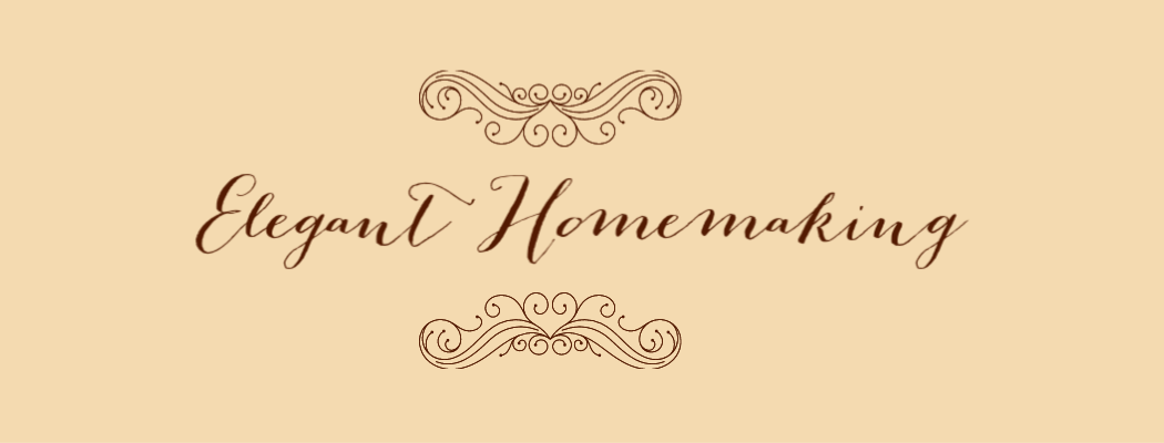 Elegant Homemaking