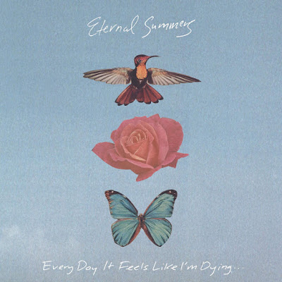 ETERNAL SUMMERS - Every Day It Feels Like I'm Dying