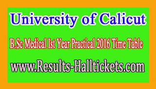 University of Calicut B.Sc Medical Ist Year Practical 2016 Time Table