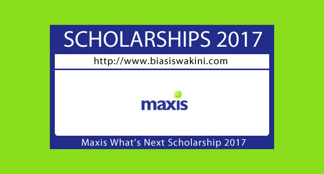 Maxis Whats Next Scholarship 2017