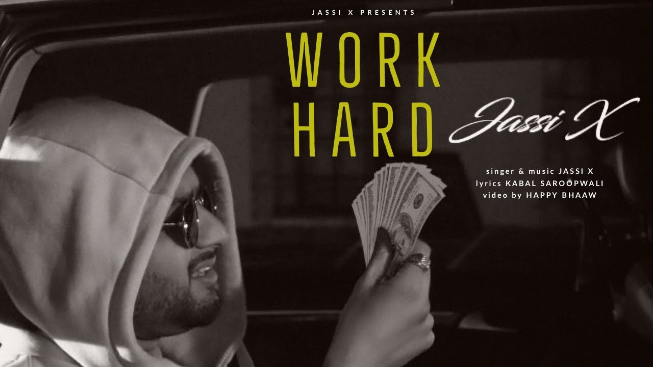 Work Hard Song by Jassi X