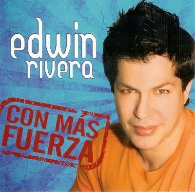 CON MAS FUERZA - EDWIN RIVERA (2007)