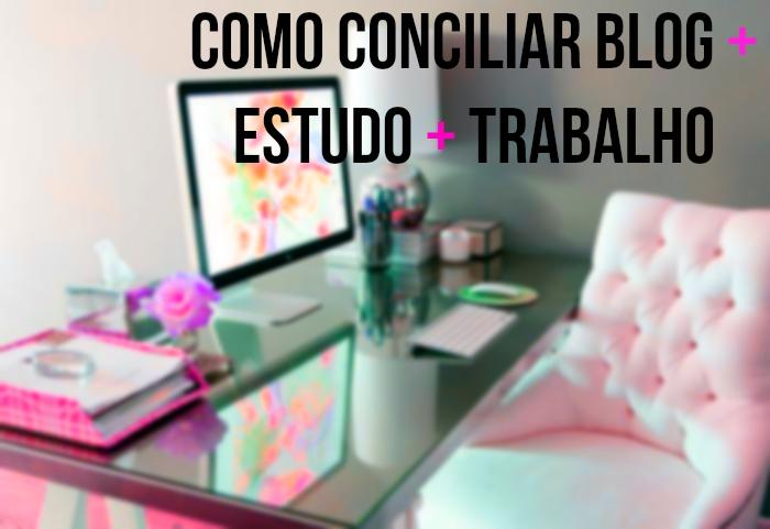 como-conciliar-blog-estudo-e-trabalho