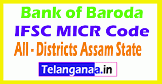 Bank of Baroda IFSC MICR Code All Districts Assam State