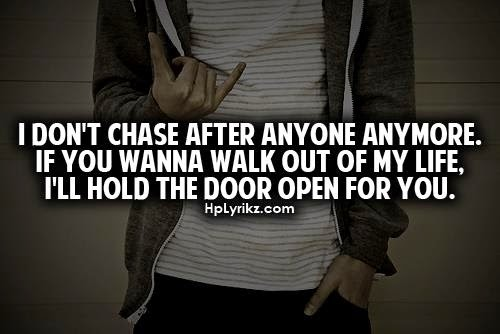 Walk Out My Life Quotes Walk Out Of My Life Quotes Quotesgram