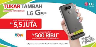 Promo Tukar Tambah dengan LG G5 SE