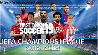 FTS19 Mod Uefa Champions League 2018-2019 by Ngo Quy Tai