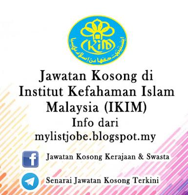 Jawatan Kosong di Institut Kefahaman Islam Malaysia (IKIM)