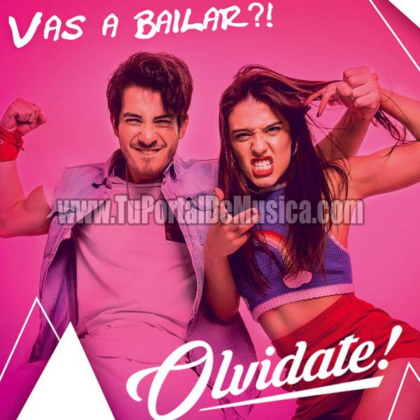 Olvidate! - Vas a Bailar! (2017)