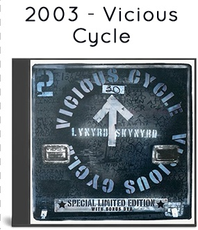 2003 - Vicious Cycle