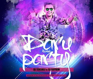 Daru-Party-Remix-Dj-Yakshaj-Dj-Suprim