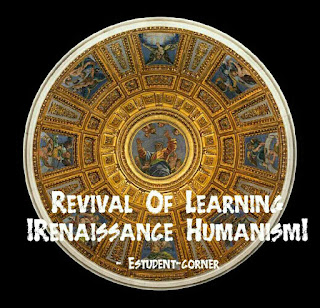 The Renaissance period-Revival of Learning notes In English Literature|Renaissance Humanism notes|Renaissance in Italy