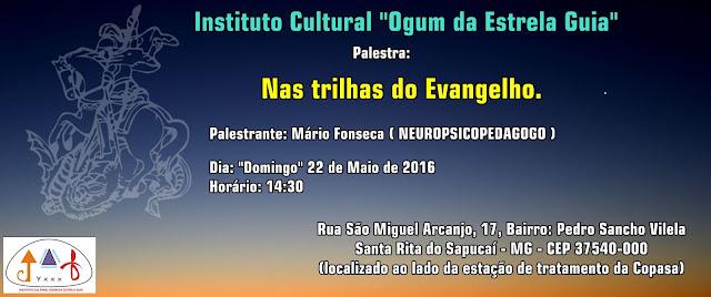 Palestra : NAS TRILHAS DO EVANGELHO. não perca.