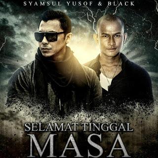 Syamsul Yusof feat. Black - Selamat Tinggal Masa MP3