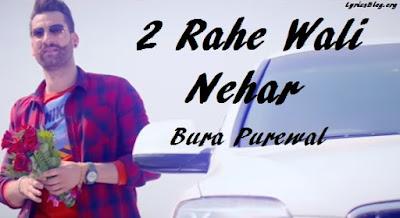 2 Rahe Wali Nehar Lyrics - Bura Purewal
