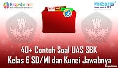 Lengkap - 40+ Contoh Soal UAS SBK Kelas 6 SD/MI dan Kunci Jawabnya Terbaru