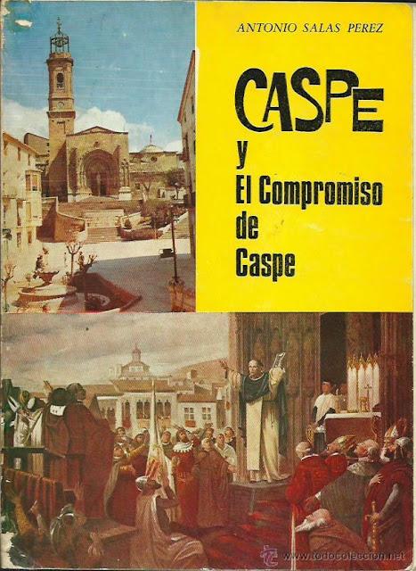 Salas Pérez, Antonio, Caspe y la historia del Compromiso.
