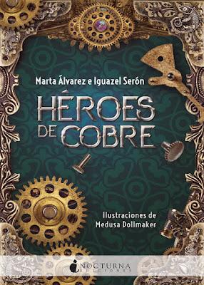 LIBRO - Héroes de Cobre Marta Álvarez @martitara & Iguazel Serón  (Nocturna Ediciones - Mayo 2019)  COMPRAR ESTE LIBRO