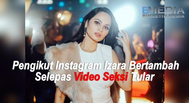 Pengikut Instagram Izara Bertambah Selepas Video Seksi Tular