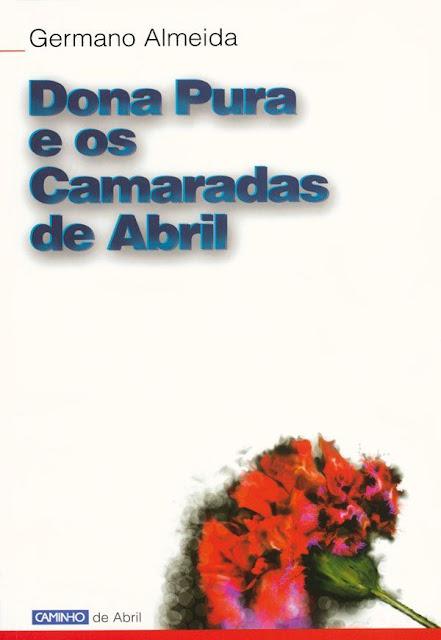 Dona Pura e os Camaradas de Abril - Germano Almeida