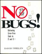 No Bugs! - Delivering Error-Free Code in C and C++