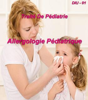 Allergologie Pédiatrique. Traité De pédiatrie   4