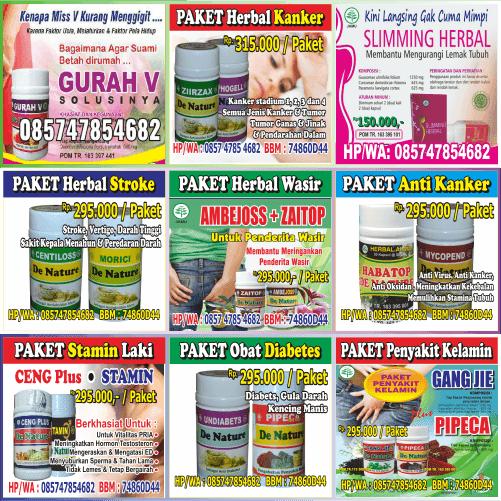 Paket herbal Obat Maag Akut, Paket herbal Penyempit dan perapat Miss V (kembali gadis perawan), Paket Herbal Obat Jantung (jantung bocor), Paket Herbal Pembesar Alat Vital, (herbal atasi sperma encer, herbal tahan lama), Paket herbal STOP Wasir, ( herbal Hemoroid, herbal Ambeien Luar-Dalam), Paket Herbal Obat Basmi Kanker dan Tumor, herbal pendarahan, Paket herbal Obat Paru-paru, (herbal detox paru), Paket herbal Obat Ginjal, (herbal kencing batu, herbal infeksi saluran kencing), Paket herbal Obat Stroke (herbal atasi vertigo, herbal rematik dan pikun)