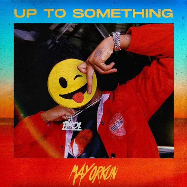 """[SB-MUSIC] Mayorkun - """"Up To Something"""""""