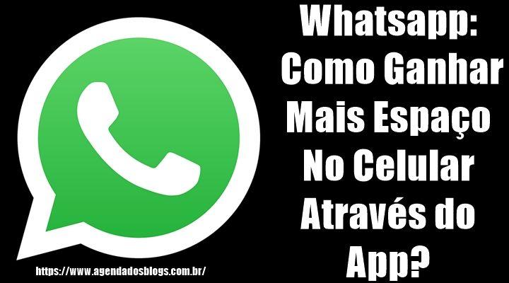 Aprenda como liberar mais espaço do seu celular pelo Whatsapp.
