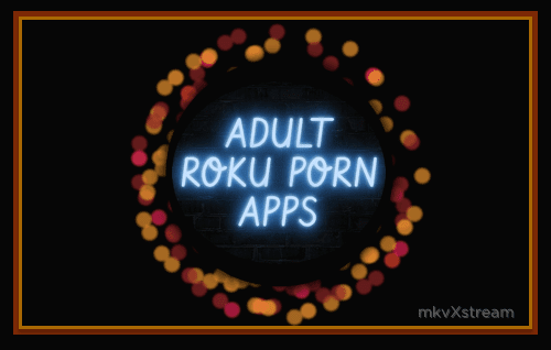 Adult Porn on ROKU