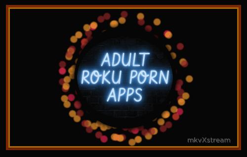 Adult Porn On Roku