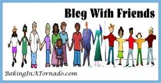Blog With Friends | www.BakingInATornado.com